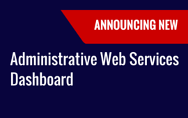 Announcing New Administrative Web Services Dashboard