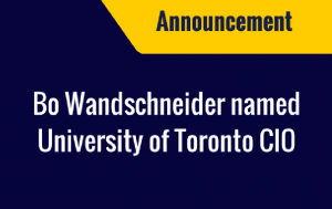Bo Wandschneider Announced new CIO at U of T
