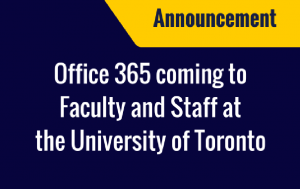 O365 coming fro U of T Faculty and Staff
