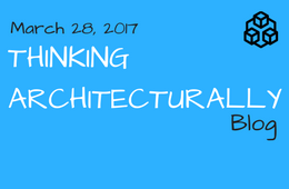 Thinking Architecturally March 28 Edition