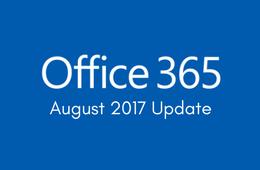 Office 365 - August 2017 Update