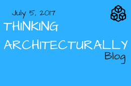 Thinking Architecturally - July 5 2017