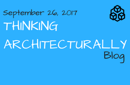 Thinking Architecturally - September 26 2017