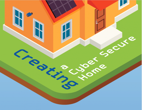 """Graphic of house with words: """"Creating a cyber secure home."""""""