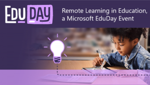 EDUDAY logo with words: Remote learning in education, a Microsoft EduDay Event