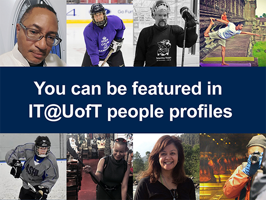 Collage of ITS staff members featured in IT@UofT People Profiles