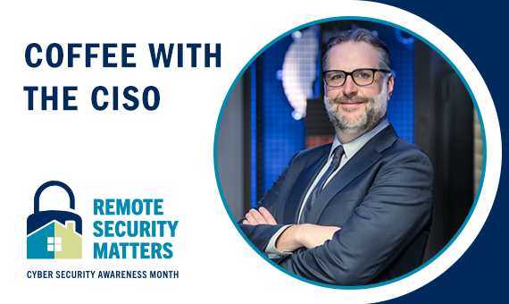 Coffee with the CISO banner with pic of CISO Isaac Straley