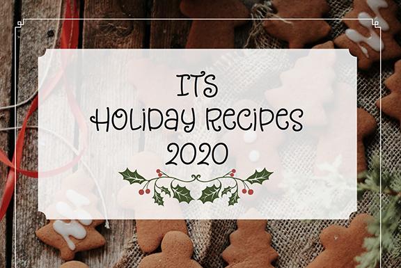 ITS Holiday Recipes