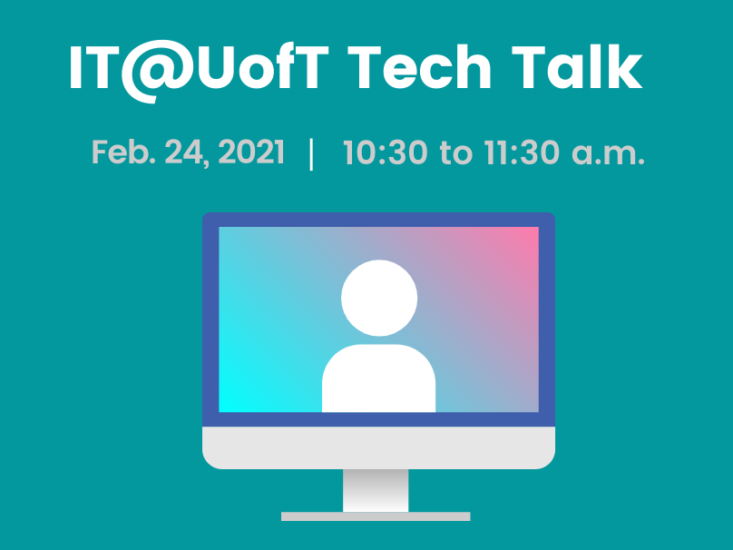 Tech Talk banner: Feb. 24, 2021, 10:30 am to 11:30 am. Graphic of computer screen with person on it.